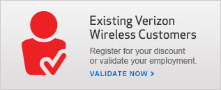 Existing Verizon Wireless Customers- Register for your discount or validate your employement.