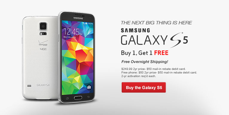Buy one Samsung Galaxy S5, get one free.  New 2 year activation required per phone.