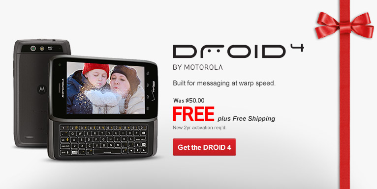 Free DROID 4 plus free shipping! New 2 year activation required.