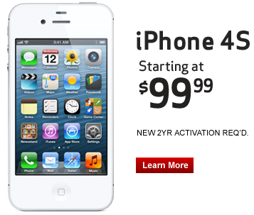 iPhone 4S. Starting at $99.99, new 2 year activation required. Click to Learn More.